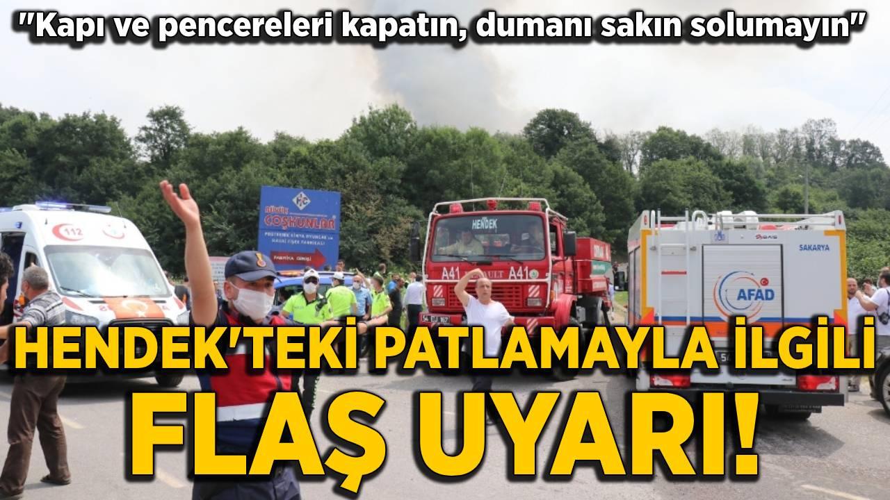 Hendek'teki patlamayla ilgili flaş uyarı