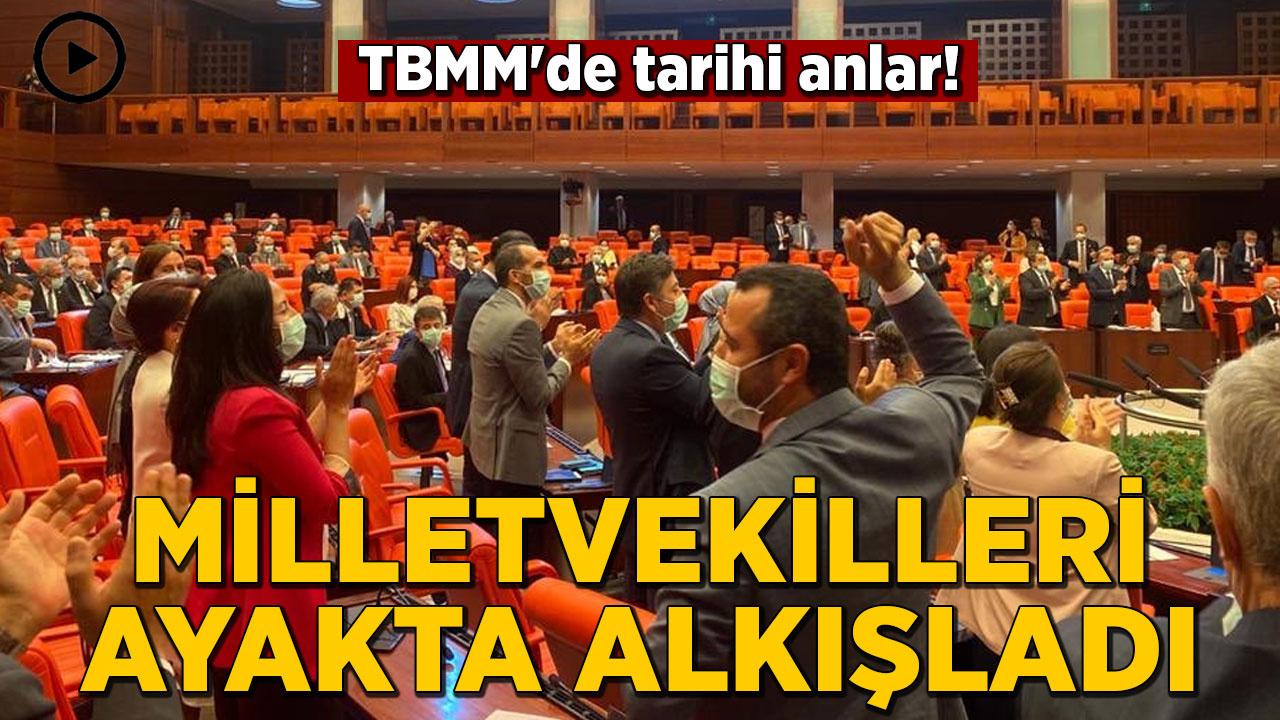 TBMM'de tarihi anlar: Milletvekilleri ayakta alkışladı