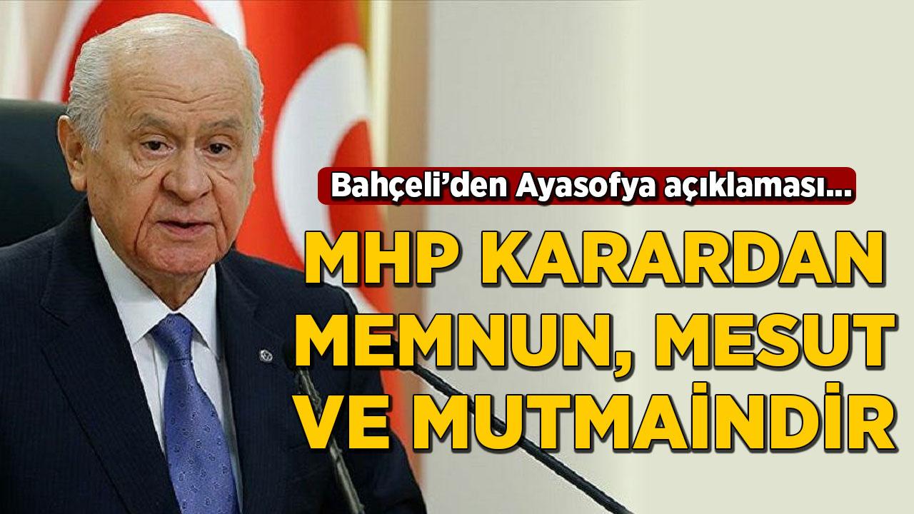 Bahçeli'den Ayasofya açıklaması: MHP karardan memnun, mesut ve mutmaindir