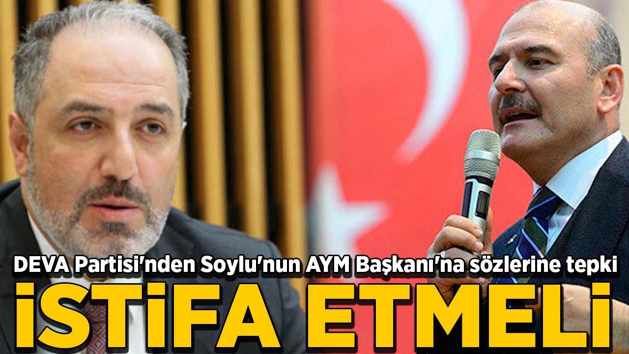 DEVA Partisi'nden Soylu'nun AYM Başkanı'na sözlerine tepki: İstifa etmeli