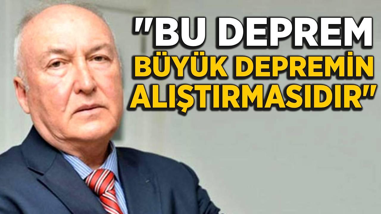 Ahmet Ercan: Bu deprem, büyük depremin habercisidir