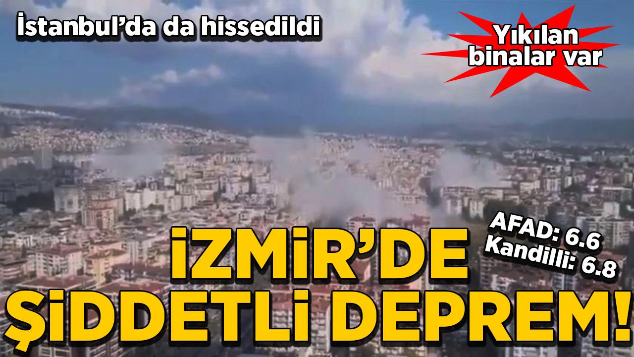 İzmir'de 6.6 büyüklüğünde deprem! İstanbul'da da hissedildi