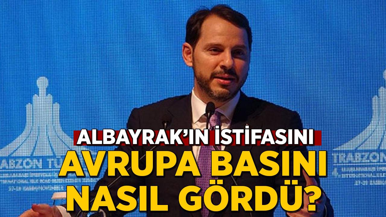 Berat Albayrak'ın istifasını Avrupa basını nasıl gördü?