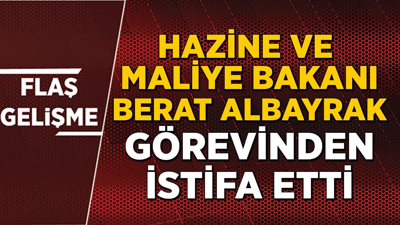 Hazine ve Maliye Bakanı Berat Albayrak görevinden istifa etti