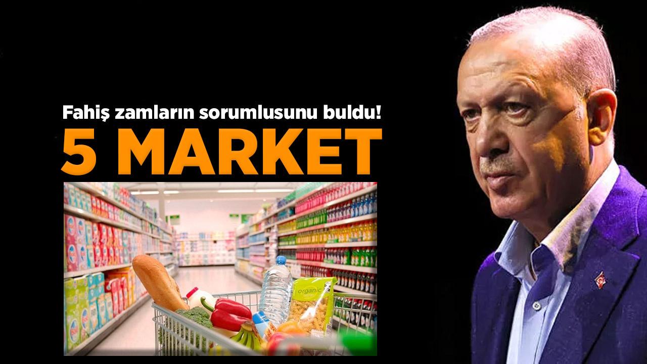 Erdoğan, fahiş zamların sorumlusu olarak 5 marketi gösterdi