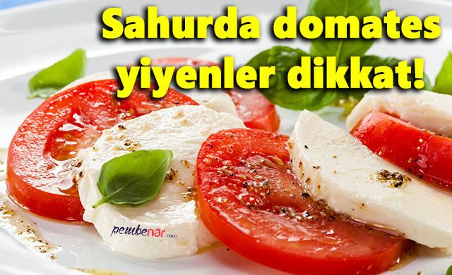 Sahurda domates yiyenler dikkat! - Sayfa 1