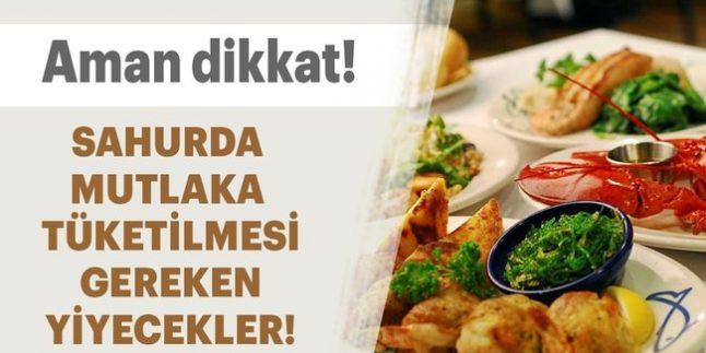 Sahurda mutlaka tüketilmesi gereken yiyecekler - Sayfa 1