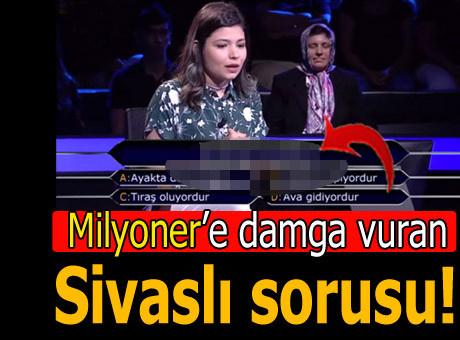 Milyoner'e damga vuran 'Sivaslı' sorusu - Sayfa 1
