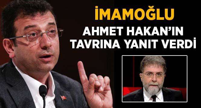 Ekrem İmamoğlu, Ahmet Hakan'ın tavrına yanıt verdi