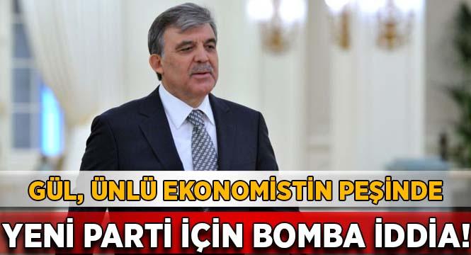 Yeni parti için bomba iddia! Gül, ünlü ekonomistin peşinde