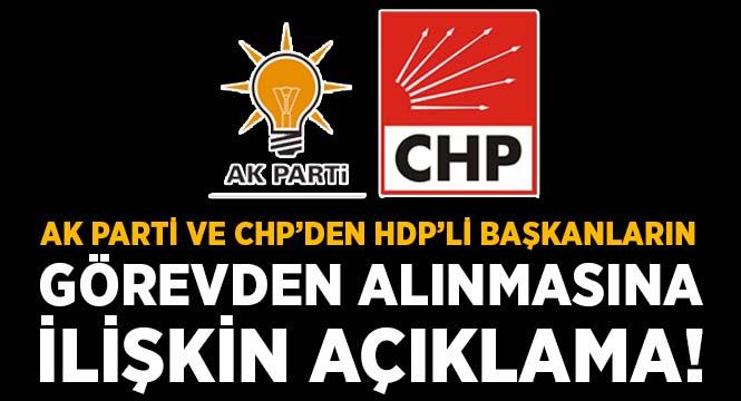 AK Parti ve CHP'den HDP'li başkanların görevden alınmasına ilişkin açı